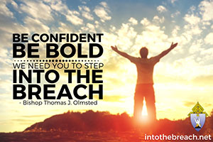 Be Confident, Be Bold. We Need You to Step Into the Breach